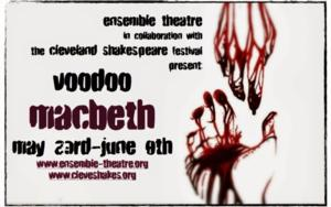 Ensemble Theatre and Cleveland Shakespeare Team for VOODOO MACBETH, 5/22-6/8