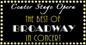 BWW Reviews: Local Musical Theater Stars Featured in Center Stage Opera's THE BEST OF BROADWAY Concert