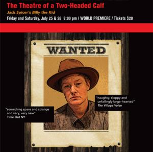 Mount Tremper Arts to Stage World Premiere of JACK SPICER'S BILLY THE KID, 7/25-26