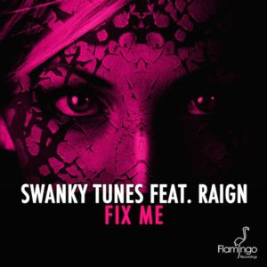 Swanky Tunes ft. Raign 'Fix Me' to be Released 7/21