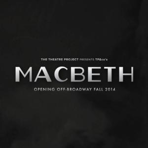 TP&co to Present New Adaptation of MACBETH at Players Theatre this Fall