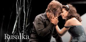 Lyric Opera of Chicago's RUSALKA to Open 2/22