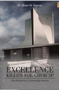 New Book, EXCELLENCE KILLED THE CHURCH! Calls America's Institutions On The Carpet