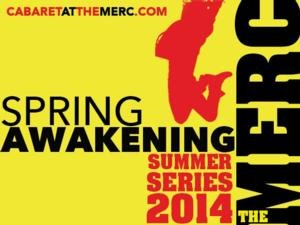 New Summer Series Presents the Tony-Winning Rock Musical SPRING AWAKENING at The Merc This Weekend