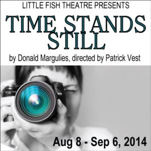 Little Fish Theatre to Present TIME STANDS STILL, 8/8-9/6