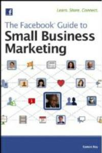 Facebook Marketing Liberates Small Businesses, Says THE FACEBOOK GUIDE TO SMALL BUSINESS MARKETING