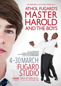 Athol Fugard's MASTER HAROLD… AND THE BOYS Plays Fugard Theatre, 3/4-30