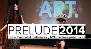 The Martin E. Segal Theatre Center Announces Dates and Curators for the 2014 Prelude Festival, 10/8-10/10