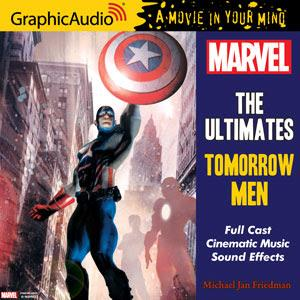 GraphicAudio Releases Marvel's THE ULTIMATES: TOMORROW MEN