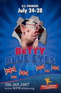 Music Theatre of Wichita to Stage U.S. Premiere of BETTY BLUE EYES, 7/24-28