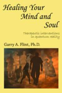 Garry Flint Releases HEALING YOUR MIND AND SOUL, a Self-help Guide For Resolving Spiritual Issues