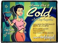 |the claque| Brings SOME LIKE IT COLD, Annual Cold Soup Contest to Huckleberry Bar, 9/9