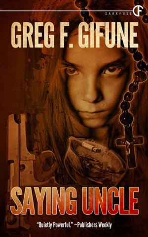 DarkFuse Presents SAYING UNCLE by Greg F. Gifune Kindle Countdown Deal