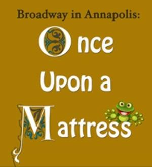 Jason Tramm to Lead LAM's Broadway in Annapolis Production of ONCE UPON A MATTRESS, 2/14-15