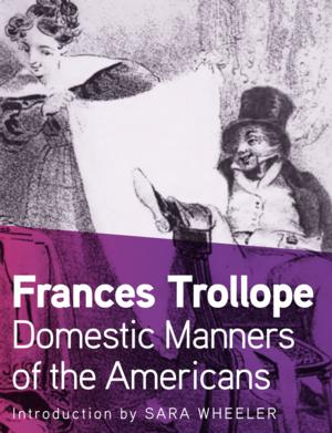 The Restless Women Traveler Series Presents DOMESTIC MANNERS OF THE AMERICANS by Frances Trollope