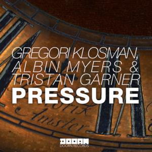 Gregori Klosman, Albin Myers & Tristan Garner 'Pressure' to Be Released 8/18