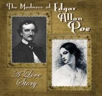 THE MADNESS OF EDGAR ALLAN POE: A LOVE STORY Returns to First Folio Theatre, Beginning 9/26