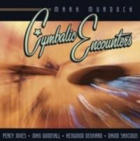 Drummer Mark Murdock Releases 'Cymbalic Encounters' CD