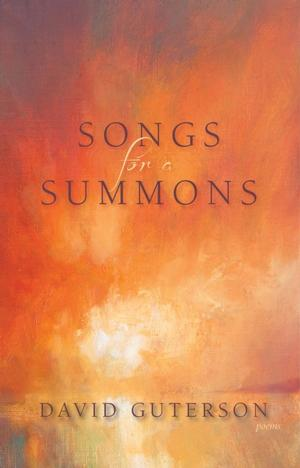 Lost Horse Releases SONGS FOR A SUMMONS by David Guterson