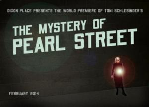 Dixon Place to Present THE MYSTERY OF PEARL STREET, Begin. 2/7