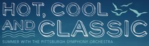 The Pittsburgh Symphony Orchestra Closes Summer Season with SYMPHONIC CELEBRATION and TRIPLE PLAY, 7/25 and 8/2