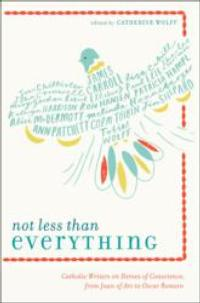 New Catholic Anthology, NOT LESS THAN EVERYTHING, is Released