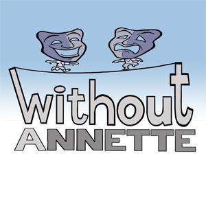 Juber Productions Presents WITHOUT ANNETTE, Now thru 10/2