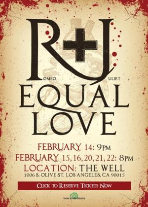 Inner Circle Theater Presents The World Premiere of R + J EQUAL LOVE, 2/14-22