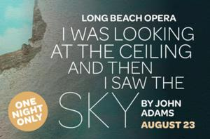 Long Beach Opera to Present 'I WAS LOOKING AT THE CEILING,' 8/23