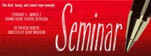Round House Theatre Presents SEMINAR, Now thru 3/2