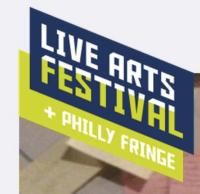 Philadelphia Live Arts Festival and Philly Fringe Becomes FringeArts