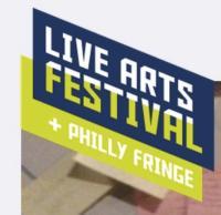 Philadelphia Live Arts Festival and Philly Fringe Becomes FringeArts