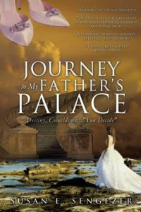 JOURNEY TO MY FATHER'S PALACE: DESTINY, COINCIDENCE...'YOU DECIDE' Shares One Woman's Deepest, Darkest Secrets