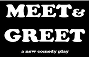 MEET & GREET to Return at Theatre Asylum, Opening 8/3