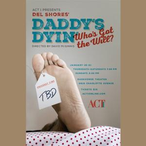 Bww reviews act 1 39 s daddy 39 s dyin 39 who 39 s got the will for Broadly farcical