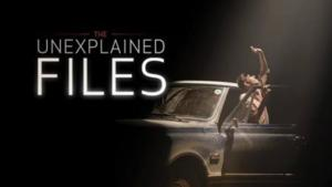 THE UNEXPLAINED FILES Season 2 to Return to the Science Channel, 7/9