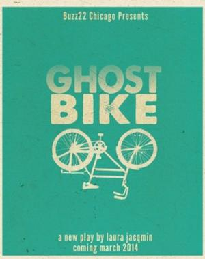 Buzz22 Chicago's World Premiere Production of GHOST BIKE Begins Tonight
