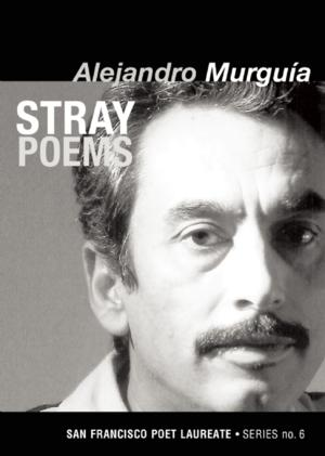 City Lights Publishers Presents STRAY POEMS by Alejandro Murguía
