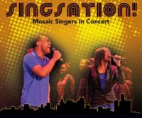 Mosaic's SINGSATION! Brings the Funk for One Weekend Only, 3/1-3/3