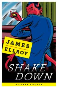L.A. CONFIDENTIAL Writer James Ellroy Releases SHAKEDOWN