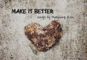 MAKE IT BETTER: SONGS BY HYEYOUNG KIM Set for Indian Road Cafe Tonight