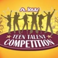 3rd Annual St. Louis Teen Talent Competition Moves to its Semi-Final Round