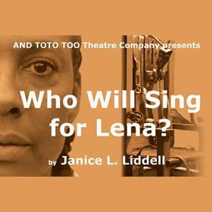 And Toto too Theatre Company Announces Production of WHO WILL SING FOR LENA, 7/17-8/3