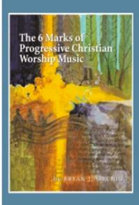 New Book Examines The 6 Marks of Progressive Christian Worship Music