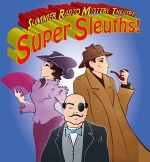 PMRP Radio Mystery Theatre Returns with Sherlock, Poirot, and Lady Molly of Scotland Yard, Now thru 7/19