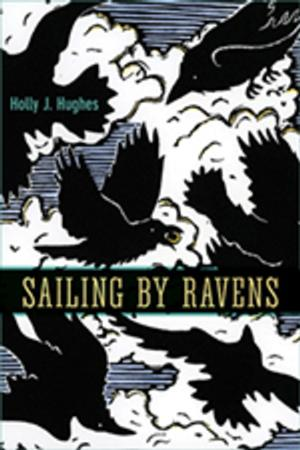 University of Alaska Press Releases SAILING BY RAVENS by Holly J. Hughes