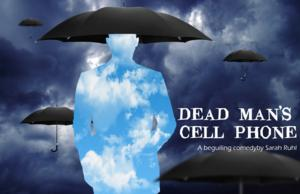 Santa Paula Theater Center to Stage DEAD MAN'S CELL PHONE, 2/7-3/16