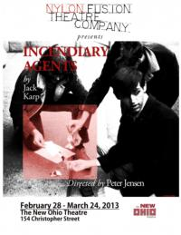 INCENDIARY AGENTS Plays at the Ohio Theatre 3/01-24