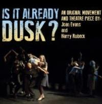 IS IT ALREADY DUSK? Begins Tonight at Irondale Center
