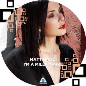 MATT HANZI Releases First Summer EP, 'I'm A Millionaire/We're The People' on Sound Lab